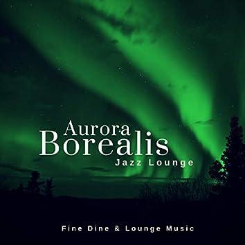 Aurora Borealis - Jazz Lounge (Fine Dine & Lounge Music)