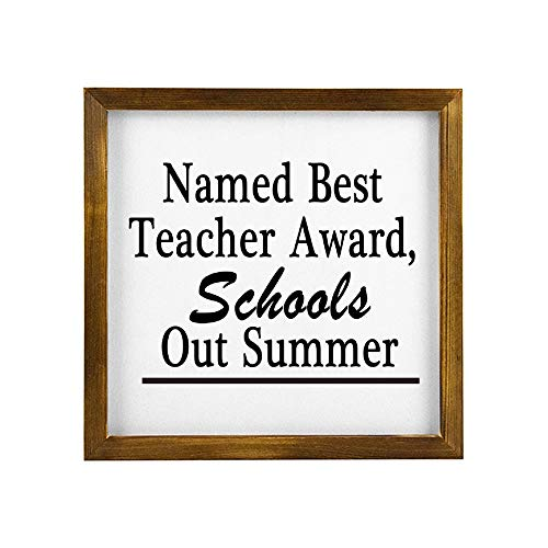 Elvoes Framed Wood Sign Inspirational Saying Printable Named Best Teacher Award, Schools Out Summer Housewarming Gifts Decor for Farmhouse Home Bedding Room 12x12