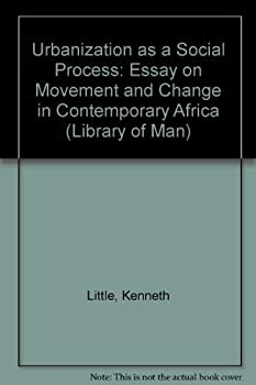 Paperback Urbanization as a social process: An essay on movement and change in contemporary Africa (Library of man) Book
