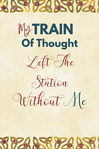 My Train Of Thought Left The Station Without Me - Discreet Internet Password Logbook: Simple And Internet Password Book With Alphabetical tabs Journal ... ,login and private information Gift for women