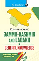 Comprehensive Jammu-Kashmir and Ladakh General Knowledge (With Current Affairs & Latest Who's Who)