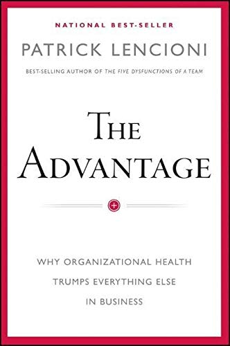 Real Estate Investing Books! - The Advantage: Why Organizational Health Trumps Everything Else In Business