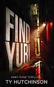 Find Yuri: Fury Trilogy Book 1 (Abby Kane FBI Thriller 10)