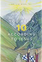 You Are a 10 According to Jesus