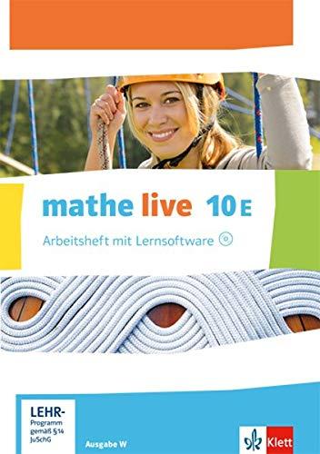 mathe live 10E. Ausgabe W: Arbeitsheft mit Lösungsheft und Lernsoftware Klasse 10 (mathe live. Ausgabe W ab 2014)