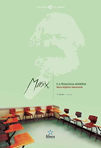 Marx e a Pedagogia Moderna (Portuguese Edition)