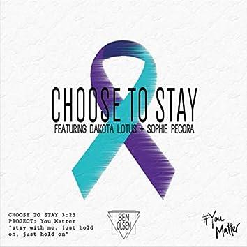 Choose to Stay (feat. Dakota Lotus & Sophie Pecora)
