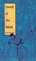 Sword of No Blade 0877287481 Book Cover