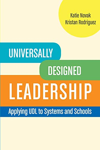 Universally Designed Leadership Applying Udl To Systems And Schools