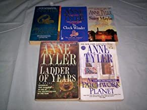 Anne Tyler - (Set of 5) - Not a Box Set (The Clock Winder - Saint Maybe - Breathing Lessons -- Ladder of Years - A Patchwo...