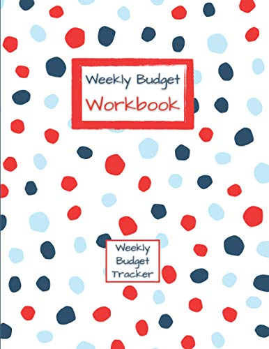 Compare Textbook Prices for Weekly Budget Workbook | Undated Daily Expense Manager | Weekly Budget Tracker Journal Notebook: Monthly To Daily Financial Organizer Planner & Log ... & tracking - Colored or black & white  ISBN 9798565331639 by Di, Jo