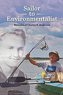 Sailor to Environmentalist: Memoirs of Charles R. Anderson