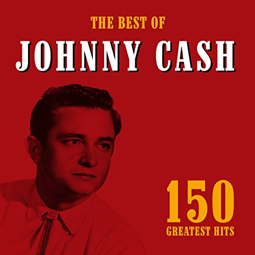 The Best of Johnny Cash (150 Greatest Hits)