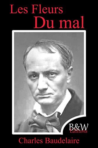 Les Fleurs du mal: Charles Baudelaire | 15,24cm/22,86cm | Police et couleur d'écriture repos des yeux | B&W Editions | (Annoté)