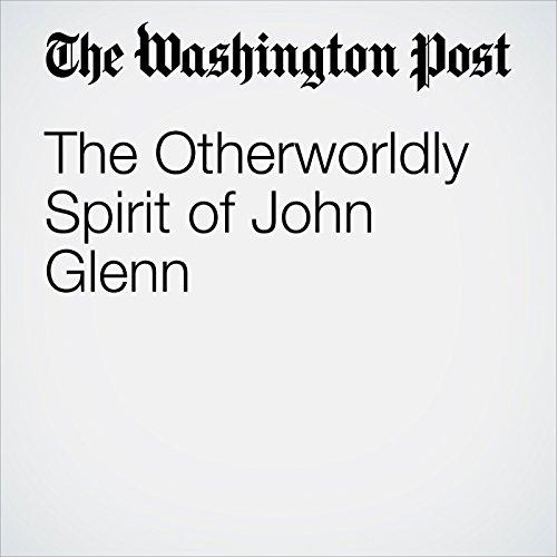 The Otherworldly Spirit of John Glenn audiobook cover art