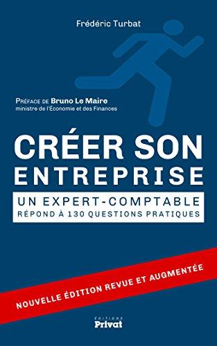 Créer son entreprise: Un expert-comptable répond à 130 questions (SOCIETE ET ACTUALITE)