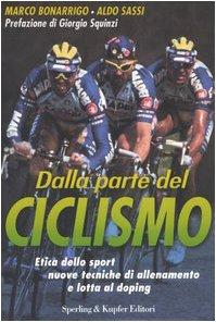 Dalla parte del ciclismo. Etica dello sport, nuove tecniche di allenamento e lotta al doping
