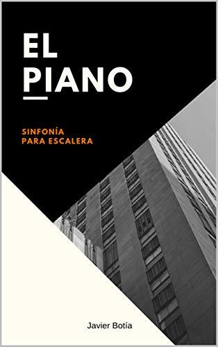 El piano: Sinfonía para escalera (Spanish Edition)