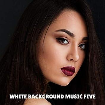 White background music five
