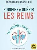 Purifier et guérir les reins: Les remèdes naturels (Nouvelles pistes thérapeutiques - La santé en poche)