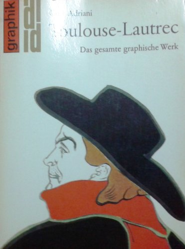 Toulouse- Lautrec. Das gesamte graphische Werk