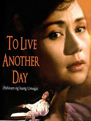 To Live Another Day (Pahiram ng Isang Umaga) [OV]