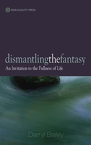 Dismantling the Fantasy: An Invitation to the Fullness of Life