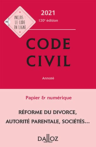 Code civil 2021, annoté - 120e ed. (Codes Dalloz Universitaires et Professionnels) (French Edition)
