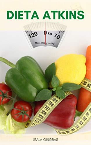 Dieta Atkins : La Dieta Atkins È Sicura? - La Dieta Atkins Funziona? - Come Funziona La Dieta Atkins?