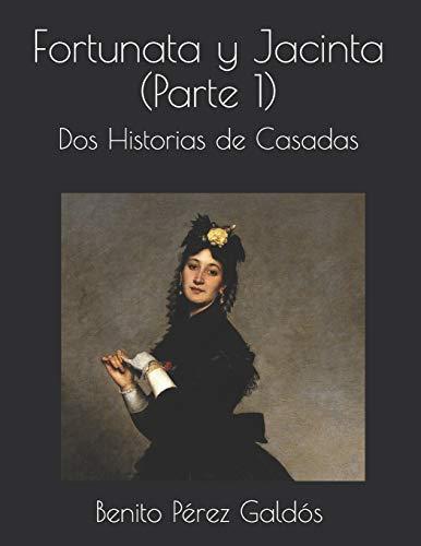 Fortunata y Jacinta (Parte 1): Dos Historias de Casadas