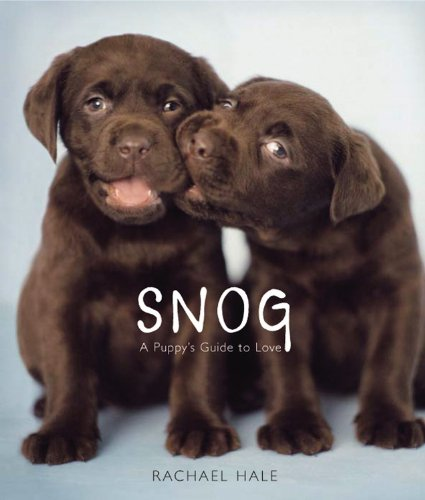 Snog: A Puppy's Guide to Love