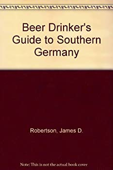 A Beer Drinker's Guide to Southern Germany 0963533231 Book Cover