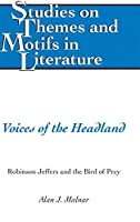 Voices of the Headland: Robinson Jeffers and the Bird of Prey (Studies on Themes and Motifs in Literature)
