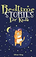 Bedtime Stories for Kids: A Collection of the Best Animals, Dinosaurs, Unicorns, Dragons Adventures Tales to Help Children to Fall Asleep Fast at Night and Feel Calm Having Beautiful Dreams