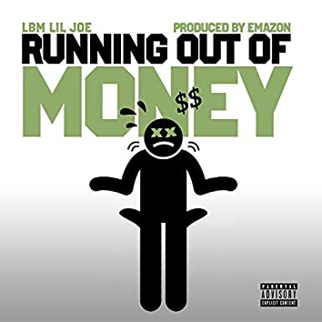 """""""Running out of Money"""""""