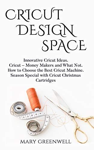 Cricut Design Space: Innovative Cricut Ideas. Cricut-Money Maker and What Not. How to Choose the Best Cricut Machine. Season Special with Cricut Christmas Cartridges