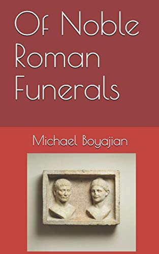 Of Noble Roman Funerals