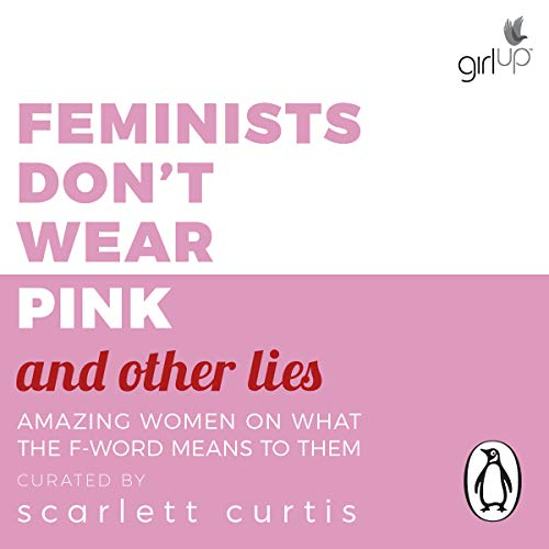Feminists Don't Wear Pink (and Other Lies) audiobook cover art