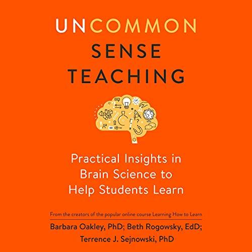 Uncommon Sense Teaching Audiobook By Barbara Oakley, Beth Rogowsky, Terrence J. Sejnowski cover art