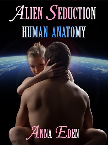 Human Anatomy (Erotic Comedy): Alien Seduction