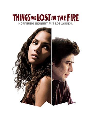 Things We Lost in the Fire: Hoffnung Beginnt Mit Loslassen