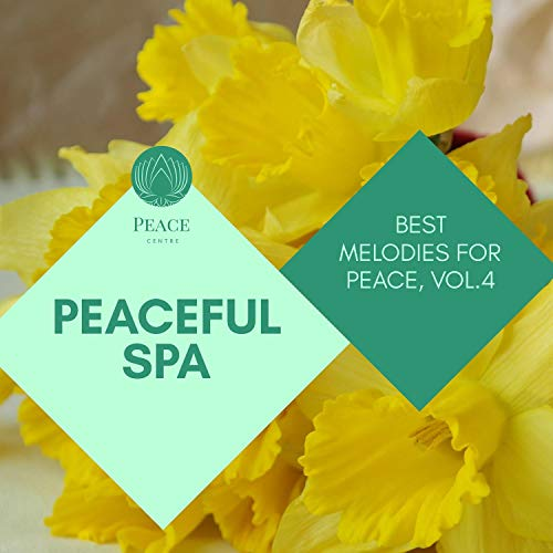 Peaceful Spa - Best Melodies For Peace, Vol.4