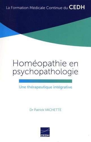 Homéopathie en psychopathologie - Une thérapeutique intégrative