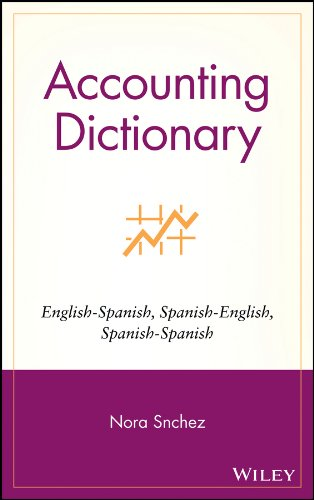 Download Accounting Dictionary: English-Spanish, Spanish-English, Spanish-Spanish (English Edition) 