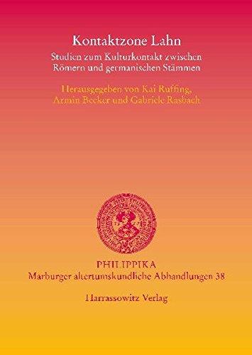 Kontaktzone Lahn: Studien zum Kulturkontakt zwischen Römern und germanischen Stämmen (Philippika, Band 38)