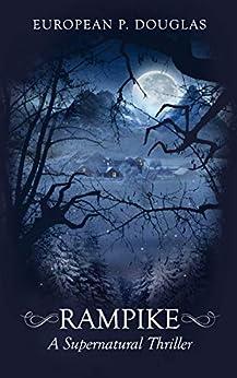 Rampike: A Supernatural Thriller by [European P. Douglas]
