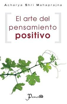 El arte del pensamiento positivo  Spanish Edition