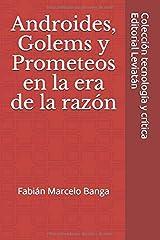 Androides: Golems y prometeos en la era de la razón (Spanish Edition) Paperback