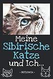 Meine Sibirische Katze und Ich...: Katzenbesitzer   Katze   Haustier   Notizbuch   Tagebuch   Fotobuch   Katzenfutter   Geschenk   Idee   liniert + Fotocollage   ca. DIN A5