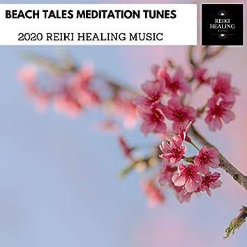 Beach Tales Meditation Tunes - 2020 Reiki Healing Music